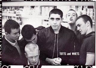 Totts and whets